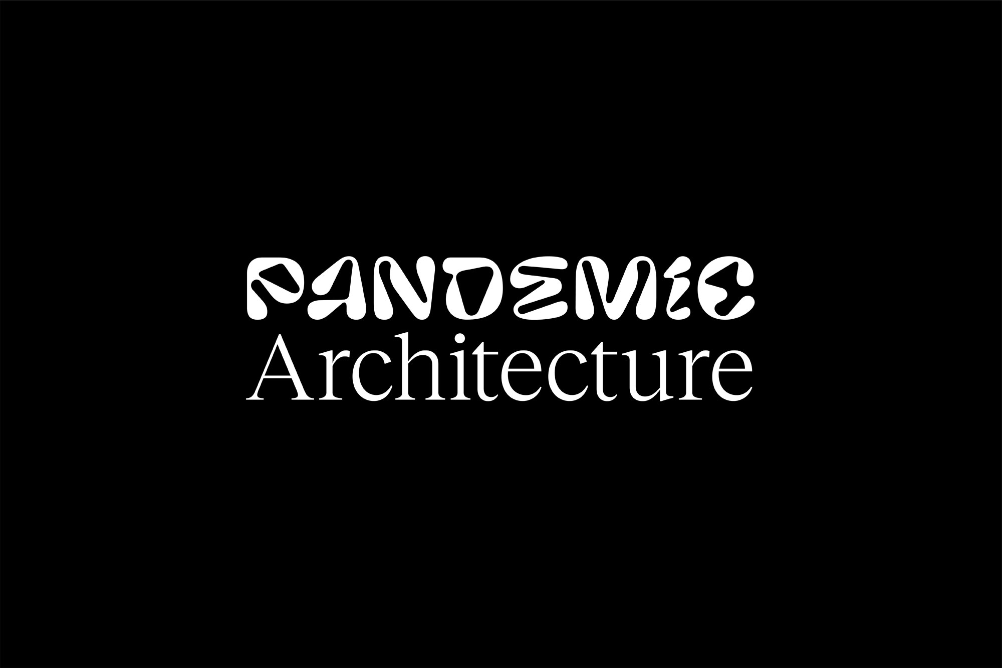Pandemic Architecture